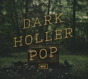 "Album Review - Mipso's ""Dark Holler Pop"""